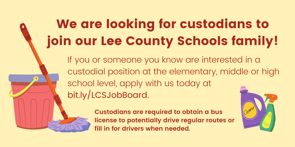 We are looking for custodians to join our Lee County Schools family!