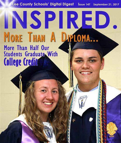 INSPIRED. MORE THAN A DIPLOMA...More Than Half Our Students Graduate with College Credit