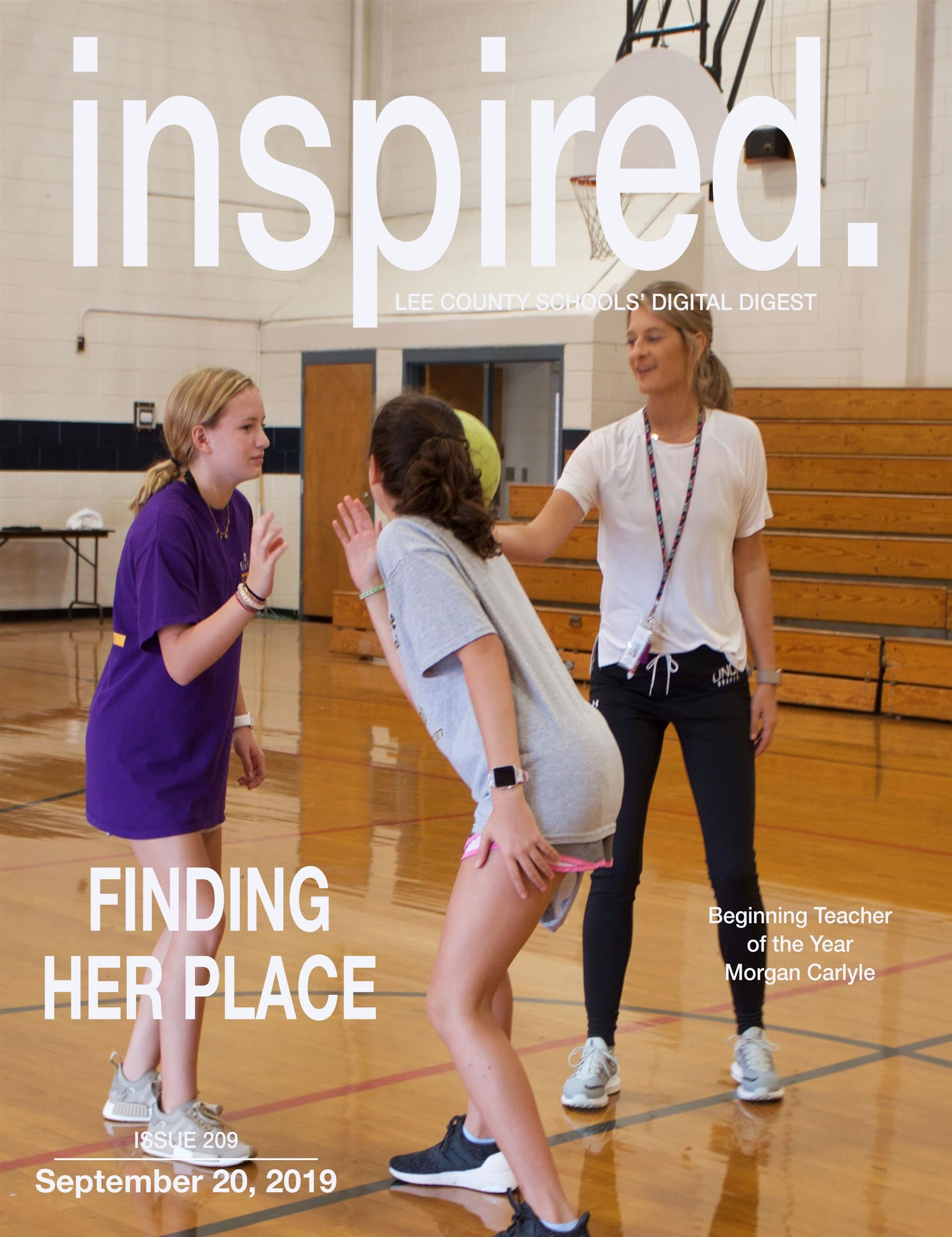 INSPIRED. FINDING HER PLACE: Beginning Teacher of the Year, Morgan Carlyle