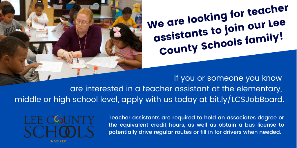 We are looking for teacher assistants to join our Lee County Schools family