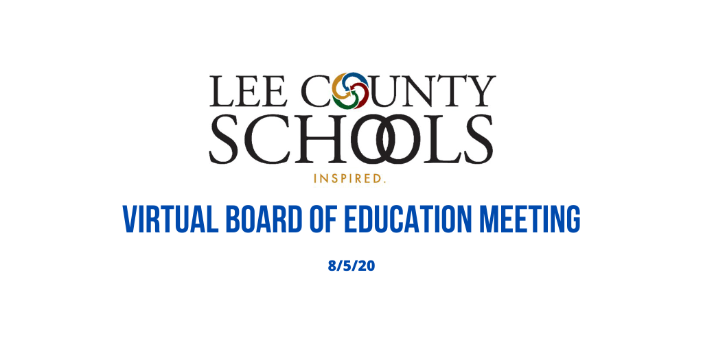 Virtual Lee County Board of Education Meeting – 8/5/20